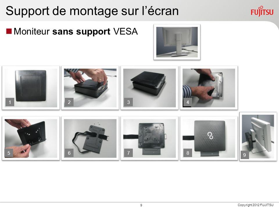 Copyright 2012 FUJITSU Moniteur sans support VESA 1234 5678 9 9 Support de montage sur lécran