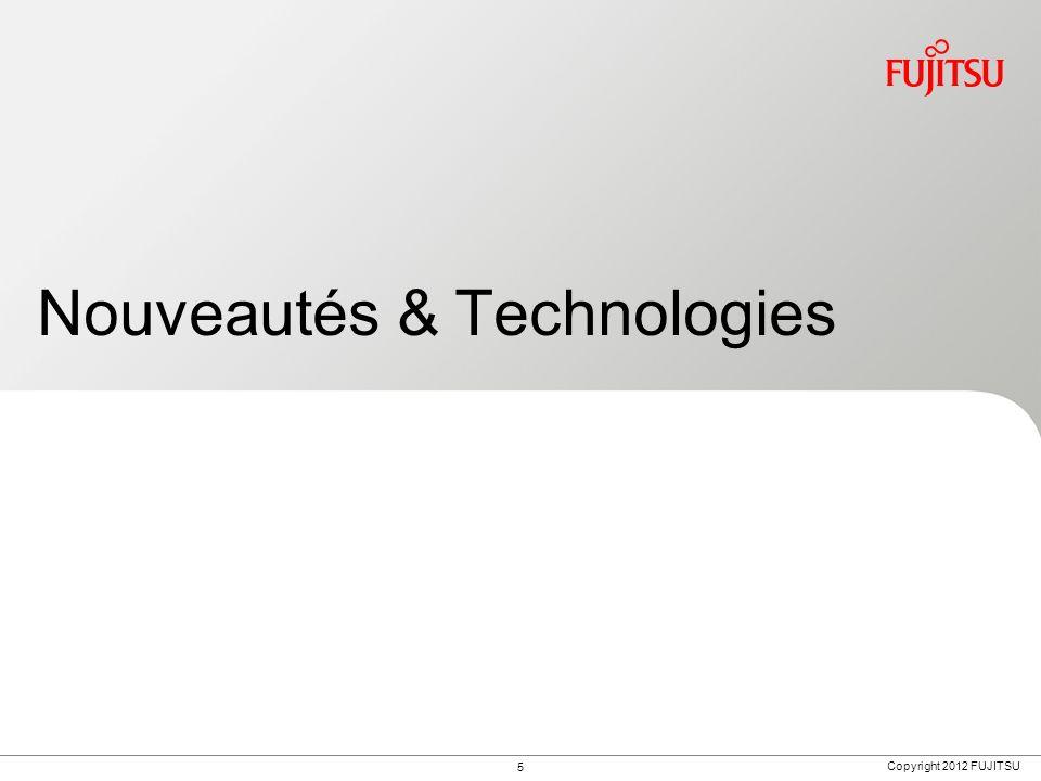 Copyright 2012 FUJITSU Nouveautés & Technologies 5