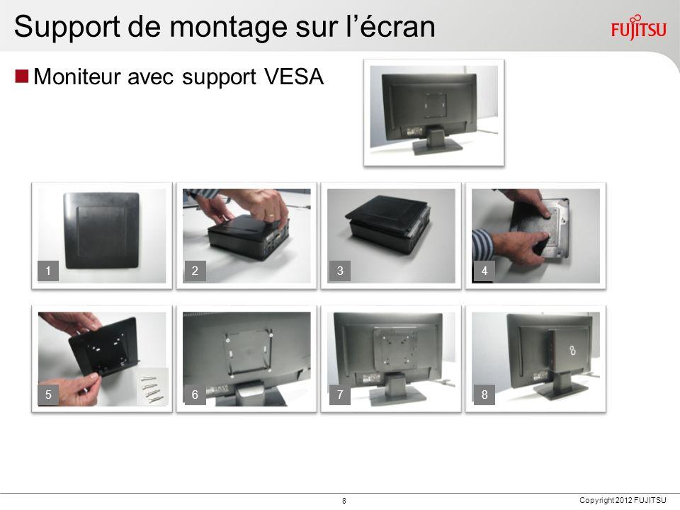 Copyright 2012 FUJITSU Support de montage sur lécran Moniteur avec support VESA 1234 5678 8