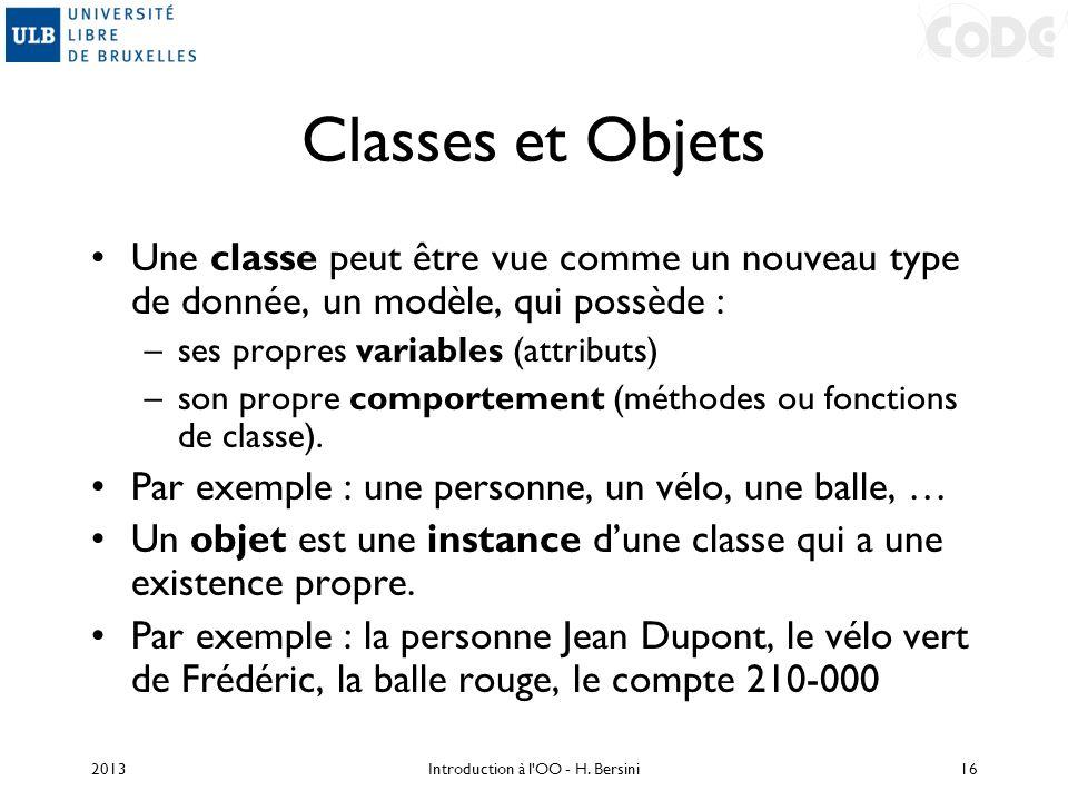 Classes et Objets Une classe peut être vue comme un nouveau type de donnée, un modèle, qui possède : –ses propres variables (attributs) –son propre co