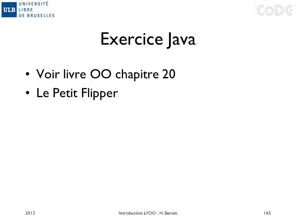 Exercice Java Voir livre OO chapitre 20 Le Petit Flipper 2013Introduction à l'OO - H. Bersini165