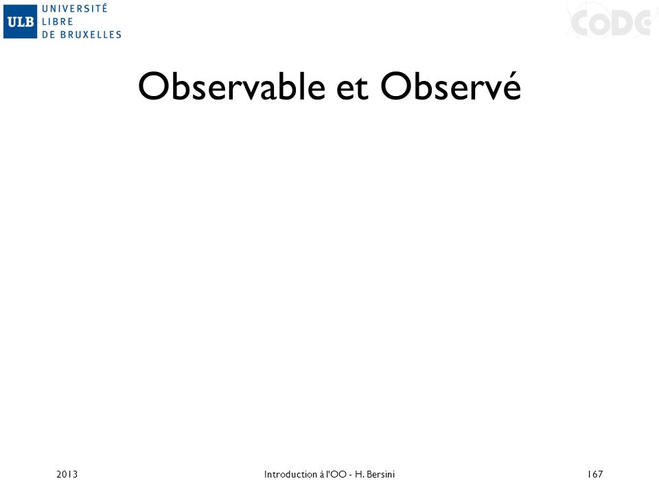 Observable et Observé 2013Introduction à l'OO - H. Bersini167