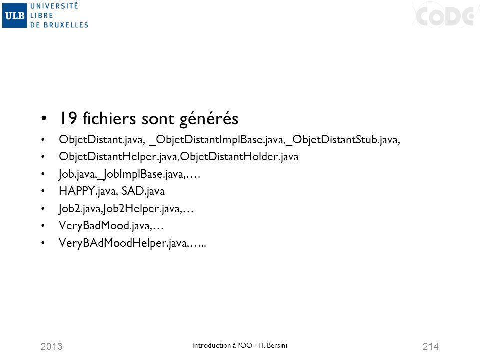 2013214 19 fichiers sont générés ObjetDistant.java, _ObjetDistantImplBase.java,_ObjetDistantStub.java, ObjetDistantHelper.java,ObjetDistantHolder.java