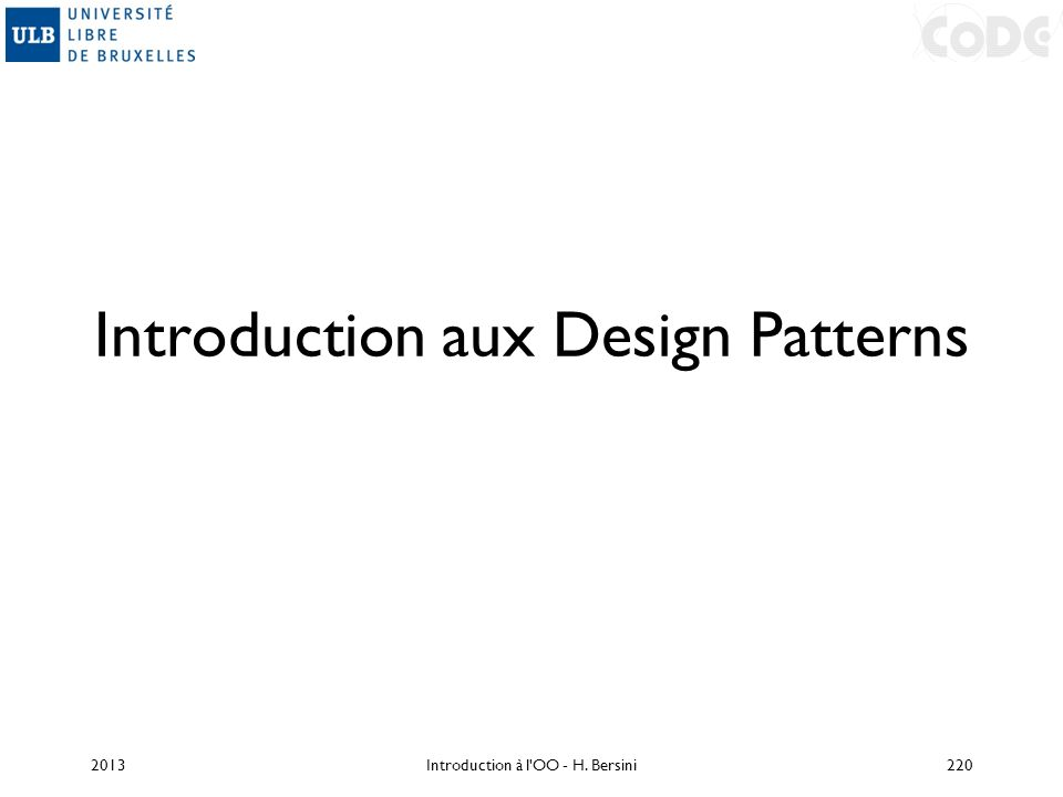 Introduction aux Design Patterns 2013Introduction à l'OO - H. Bersini220