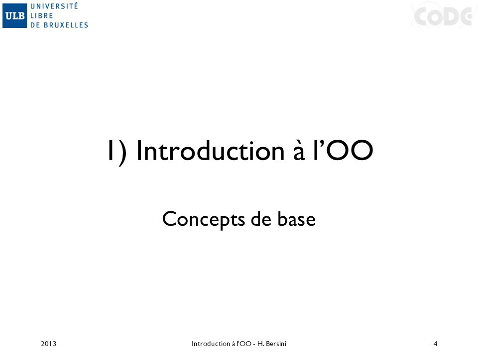 Signature et surcharge de méthodes class FeuDeSignalisation { void clignote() { System.out.println( premiere manière de clignoter ); for(int i=0; i<2; i++) { for (int j=0; j<3; j++) System.out.println( je suis eteint ); for (int j=0; j<3; j++) System.out.println( je suis allume ); } 2013Introduction à l OO - H.