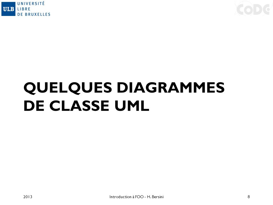 QUELQUES DIAGRAMMES DE CLASSE UML 2013Introduction à l'OO - H. Bersini8