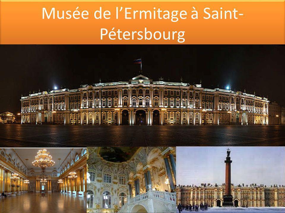 Musée de lErmitage à Saint- Pétersbourg