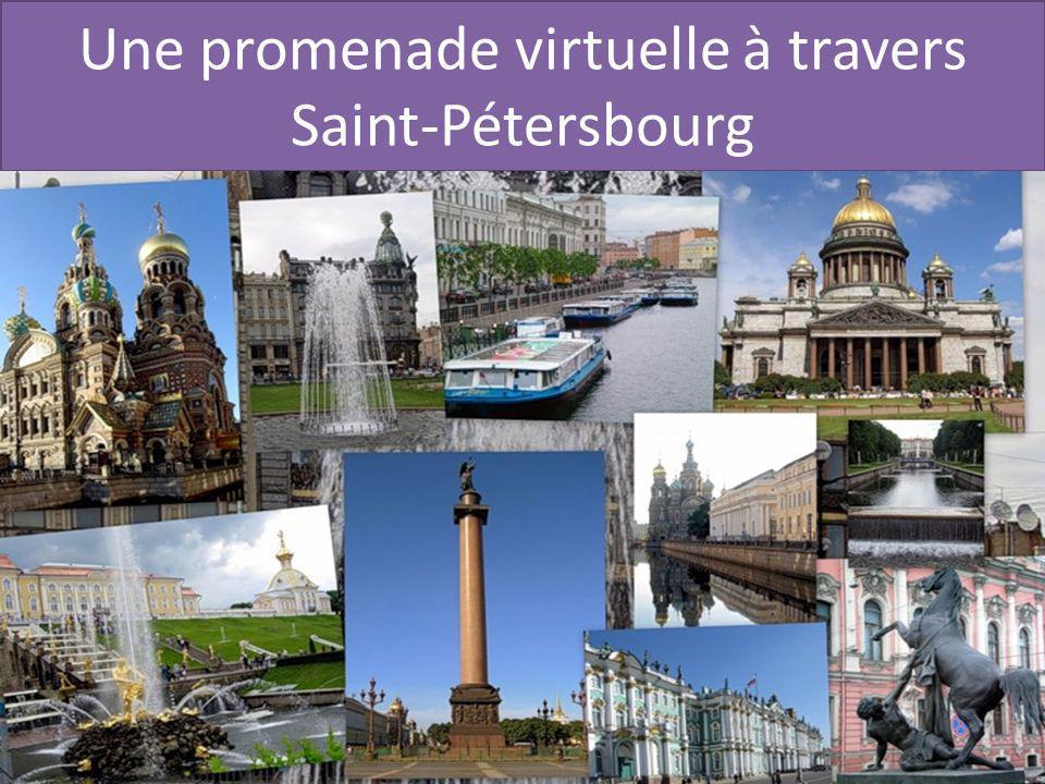 Une promenade virtuelle à travers Saint-Pétersbourg
