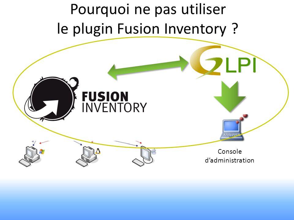 Pourquoi ne pas utiliser le plugin Fusion Inventory .