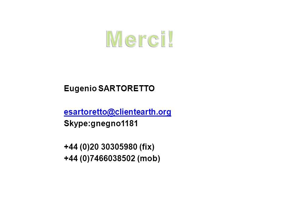 Eugenio SARTORETTO esartoretto@clientearth.org Skype:gnegno1181 +44 (0)20 30305980 (fix) +44 (0)7466038502 (mob)