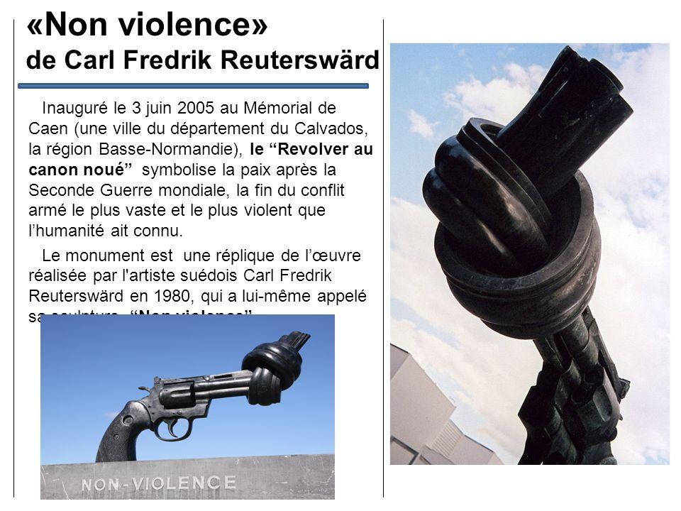 Inauguré le 3 juin 2005 au Mémorial de Caen (une ville du département du Calvados, la région Basse-Normandie), le Revolver au canon noué symbolise la paix après la Seconde Guerre mondiale, la fin du conflit armé le plus vaste et le plus violent que lhumanité ait connu.