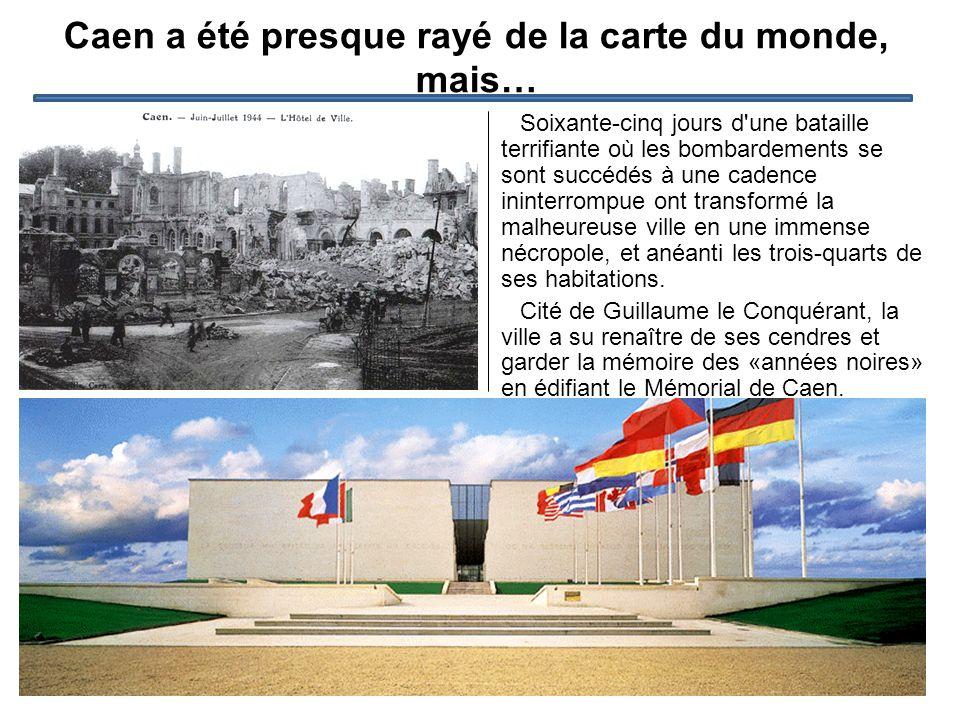 Le musée pour la Paix L idée du Mémorial, telle que la concevait Jean- Marie Girault, sénateur-maire de Caen, au milieu des années 1980, ne reposait pas que sur les faits de guerre du débarquement de 1944.