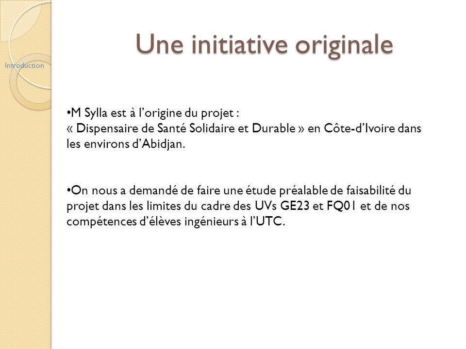 Une initiative originale Introduction M Sylla est à lorigine du projet : « Dispensaire de Santé Solidaire et Durable » en Côte-dIvoire dans les enviro