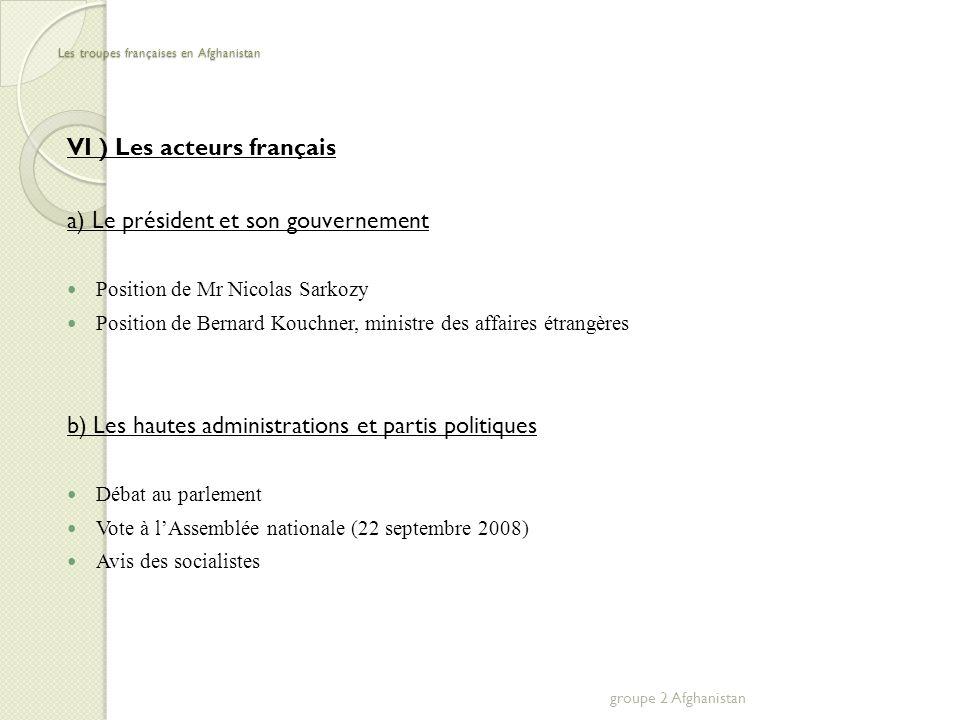 Les troupes françaises en Afghanistan V ) Le rôle des médias Médiatisation de la guerre Propagande au service de lEtat ou informateur indépendant.