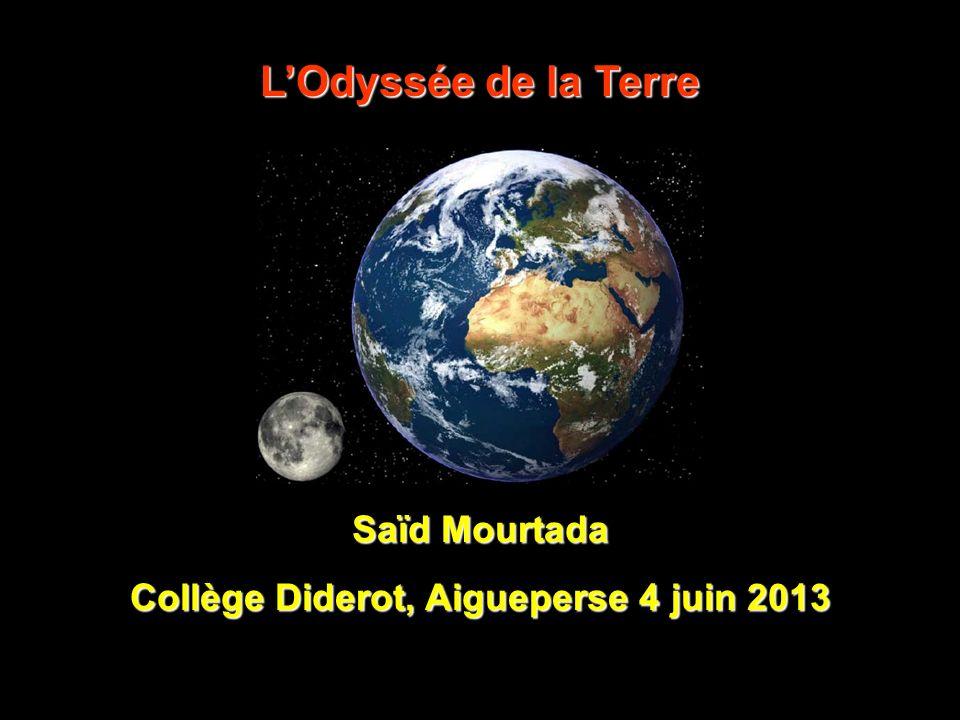 LOdyssée de la Terre Saïd Mourtada Collège Diderot, Aigueperse 4 juin 2013
