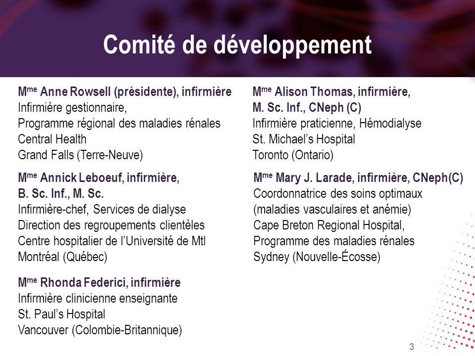 Comité de développement M me Rhonda Federici, infirmière Infirmière clinicienne enseignante St. Pauls Hospital Vancouver (Colombie-Britannique) M me A