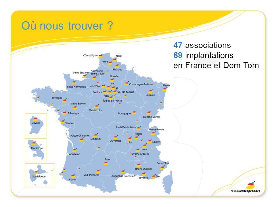 Où nous trouver ? 47 associations 69 implantations en France et Dom Tom
