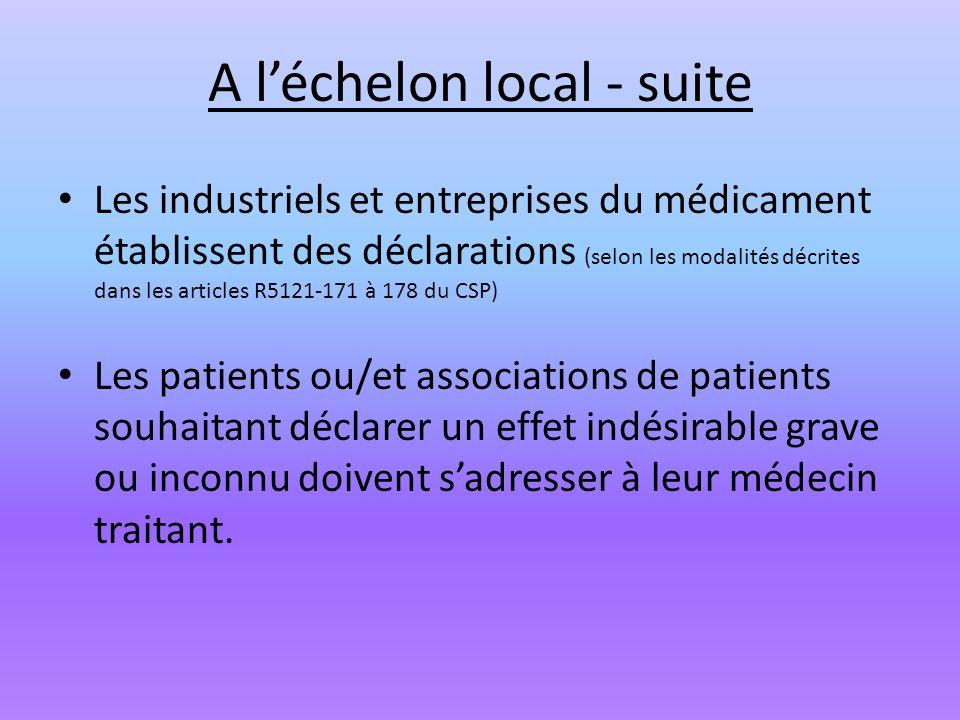 A léchelon local - suite Les industriels et entreprises du médicament établissent des déclarations (selon les modalités décrites dans les articles R51