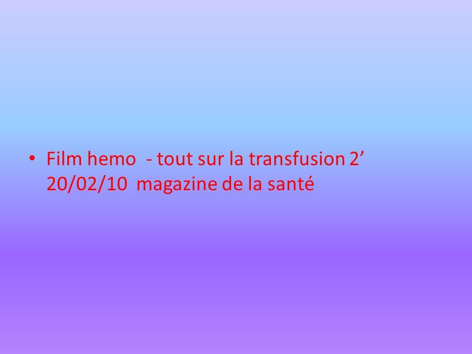 Film hemo - tout sur la transfusion 2 20/02/10 magazine de la santé