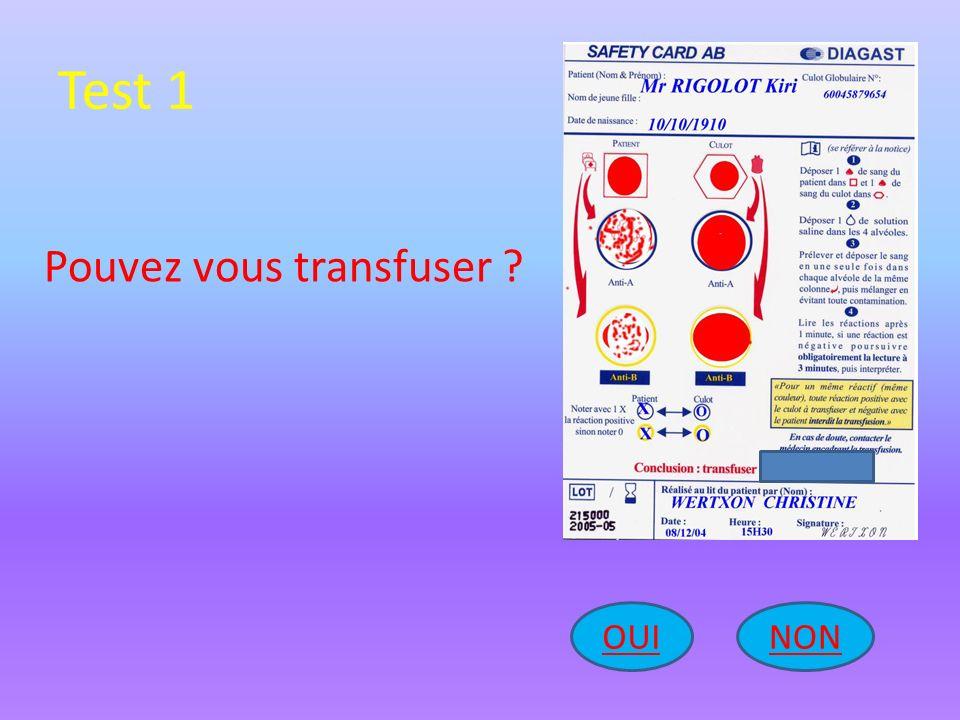 Test 1 NONOUI Pouvez vous transfuser ?