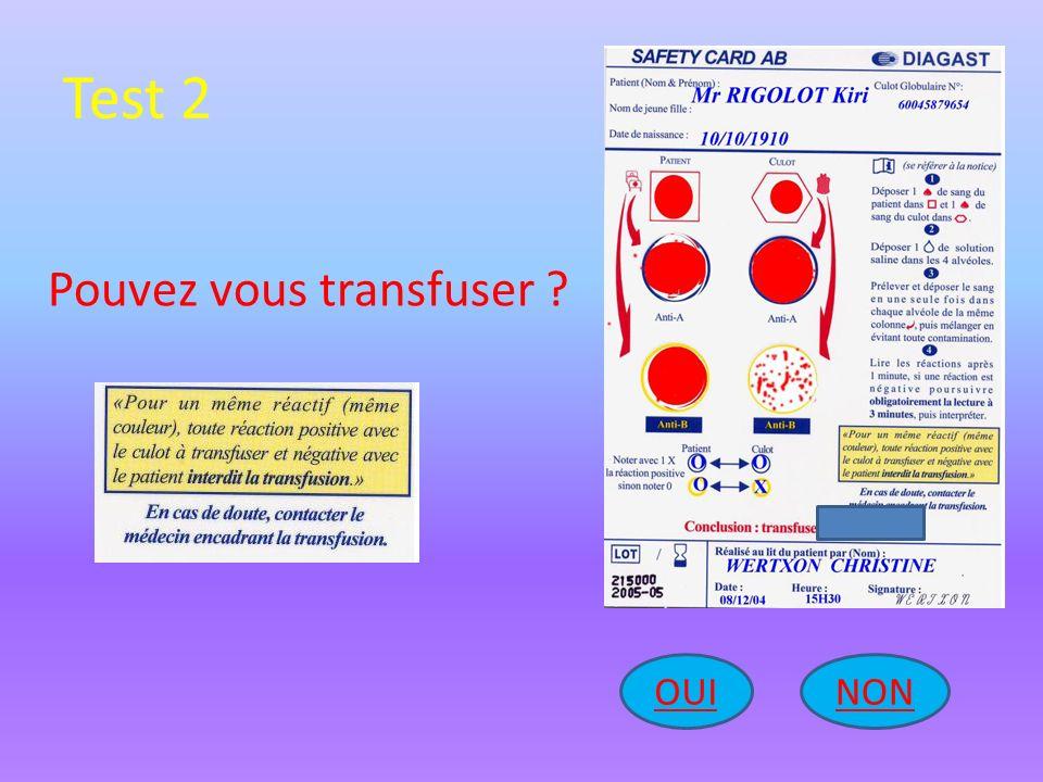 Test 2 NONOUI Pouvez vous transfuser ?