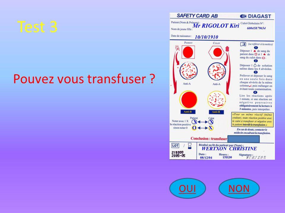 Test 3 NONOUI Pouvez vous transfuser ?