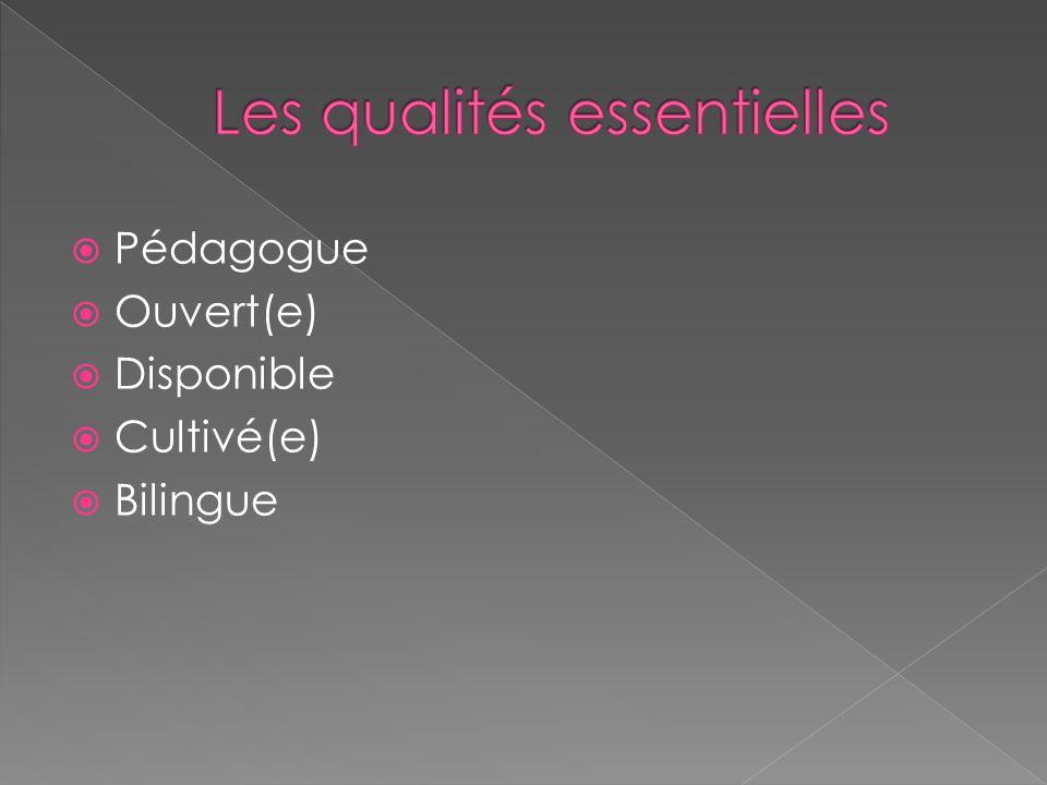 Pédagogue Ouvert(e) Disponible Cultivé(e) Bilingue