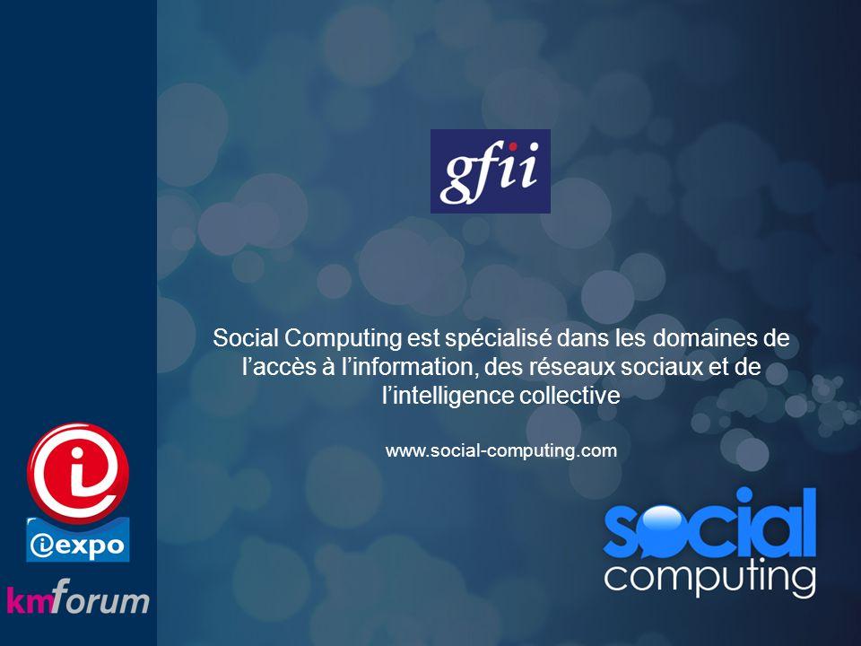 Social Computing est spécialisé dans les domaines de laccès à linformation, des réseaux sociaux et de lintelligence collective www.social-computing.com