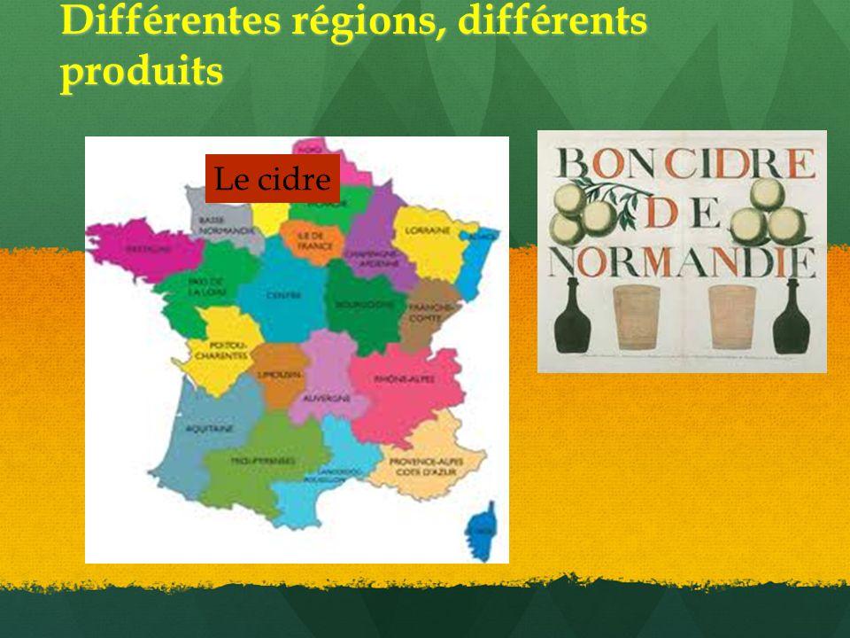 Différentes régions, différents produits Le cidre