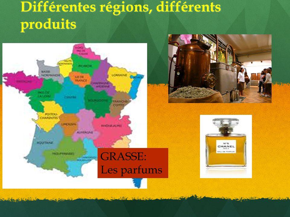 Différentes régions, différents produits GRASSE: Les parfums