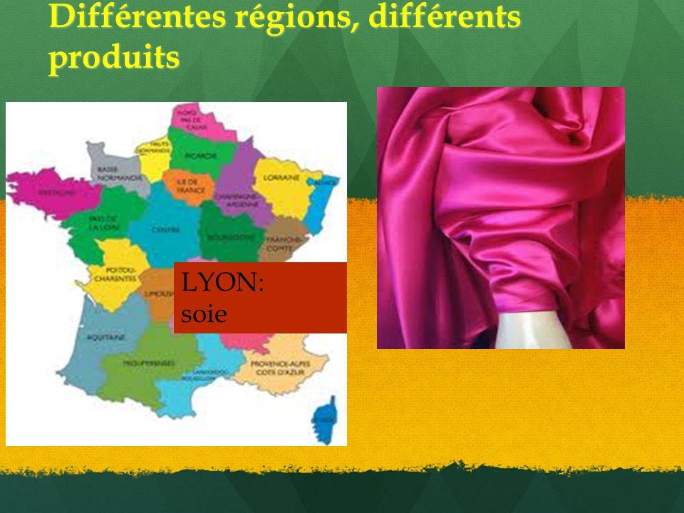 Différentes régions, différents produits LYON: soie