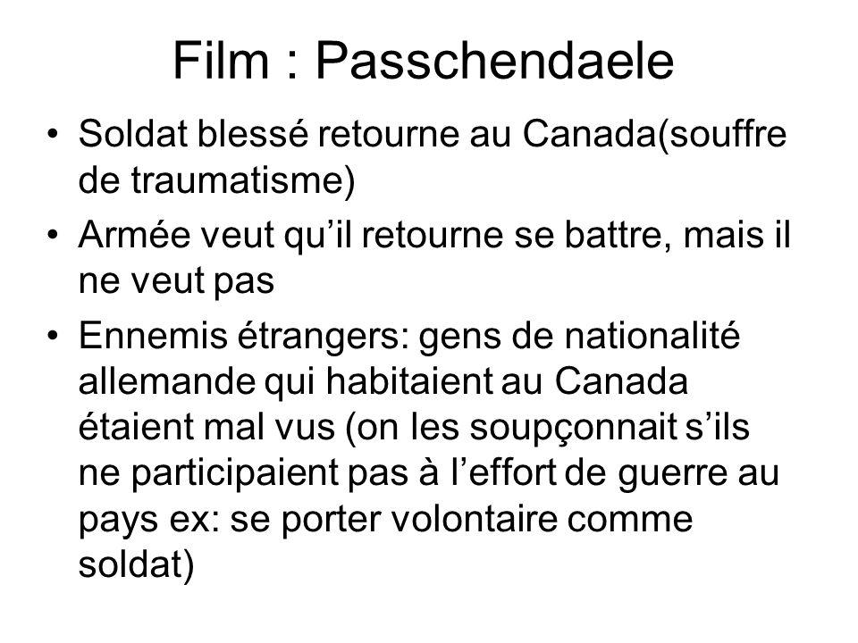 Film : Passchendaele Soldat blessé retourne au Canada(souffre de traumatisme) Armée veut quil retourne se battre, mais il ne veut pas Ennemis étranger