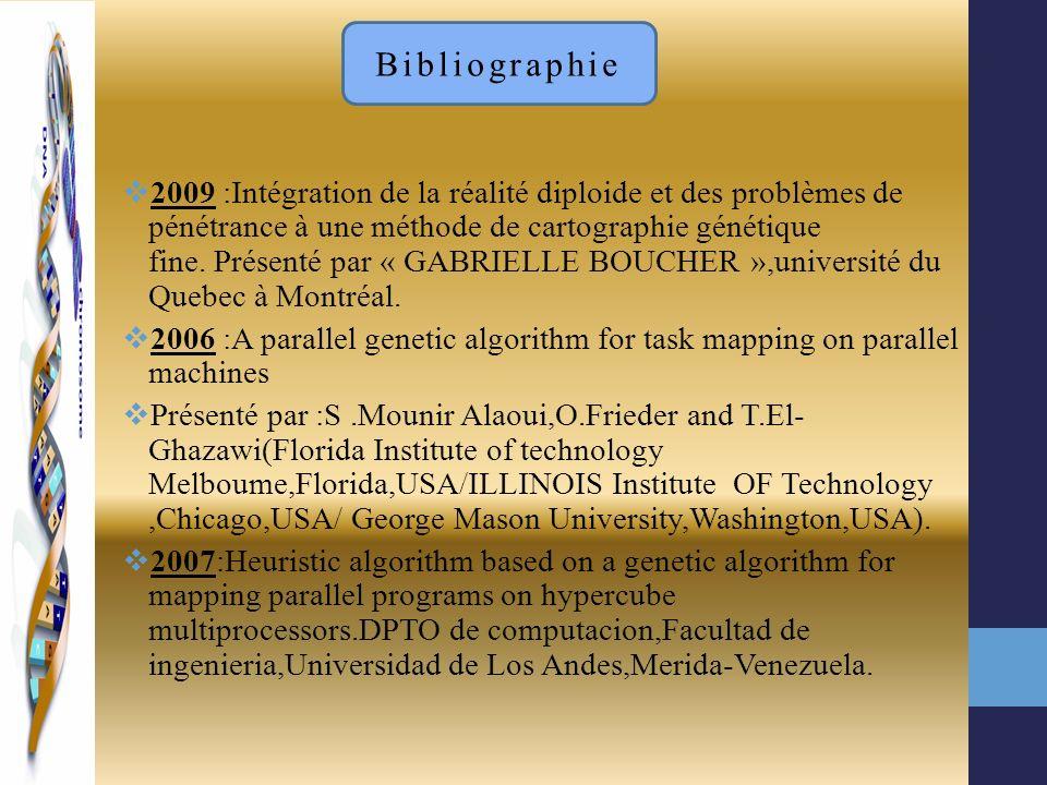 2009 :Intégration de la réalité diploide et des problèmes de pénétrance à une méthode de cartographie génétique fine. Présenté par « GABRIELLE BOUCHER