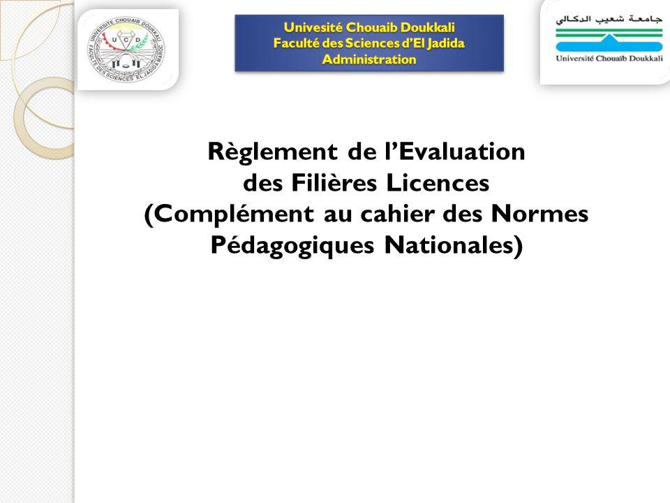 Règlement de lEvaluation des Filières Licences (Complément au cahier des Normes Pédagogiques Nationales)