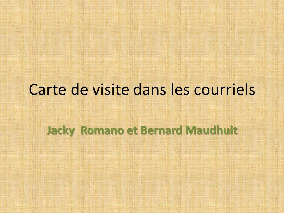 Carte de visite dans les courriels Jacky Romano et Bernard Maudhuit