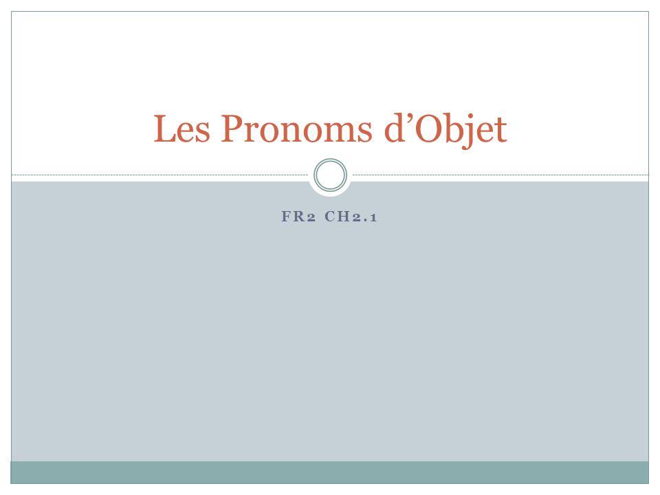 FR2 CH2.1 Les Pronoms dObjet