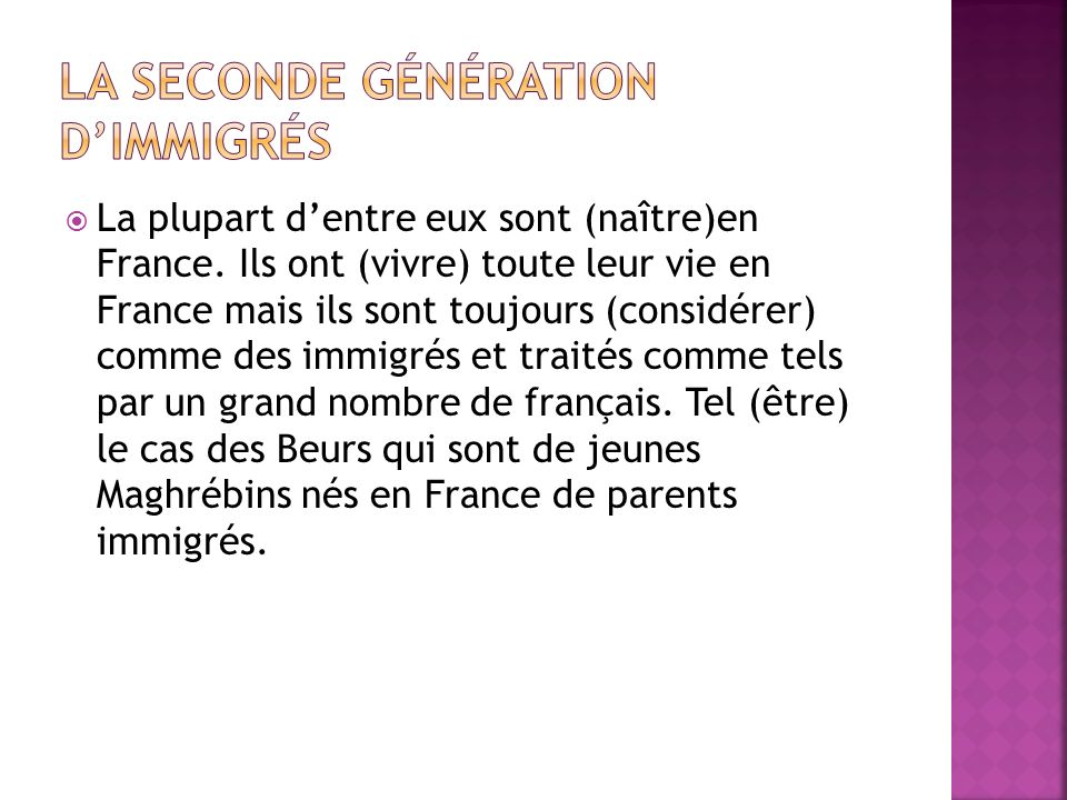 Objectives: To practise the vocabulary about immigration and to understand what are the different types of immigrants in France. To be successful in t