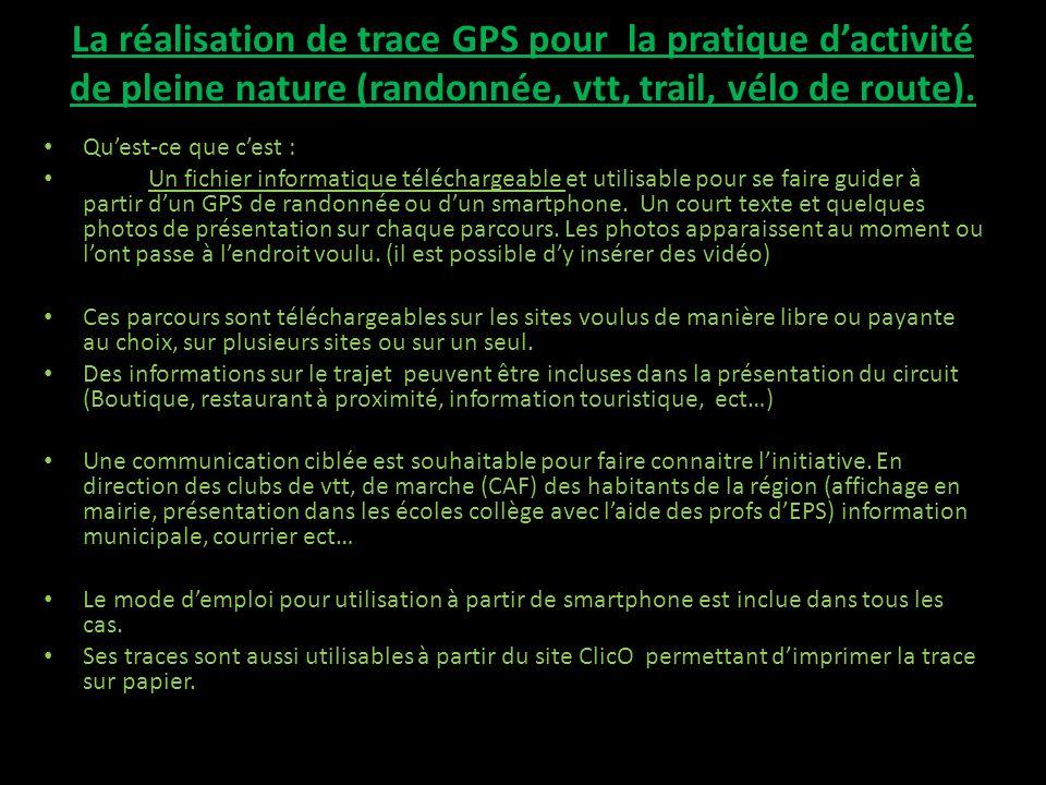 La réalisation de trace GPS pour la pratique dactivité de pleine nature (randonnée, vtt, trail, vélo de route).