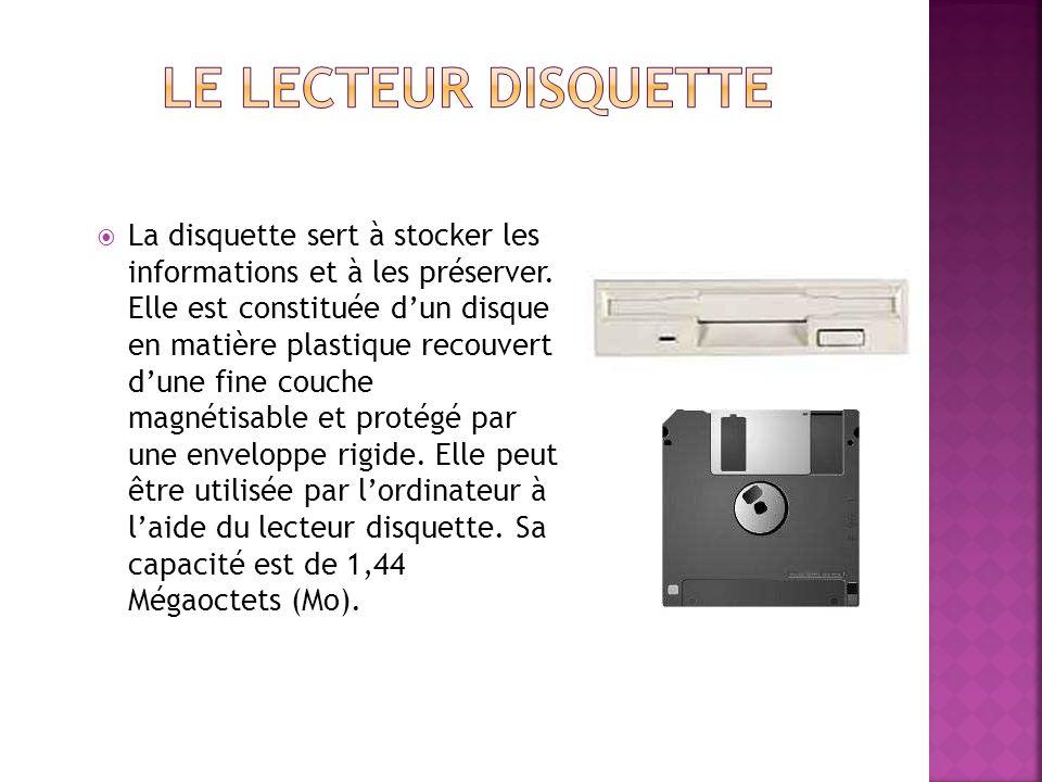 La disquette sert à stocker les informations et à les préserver.