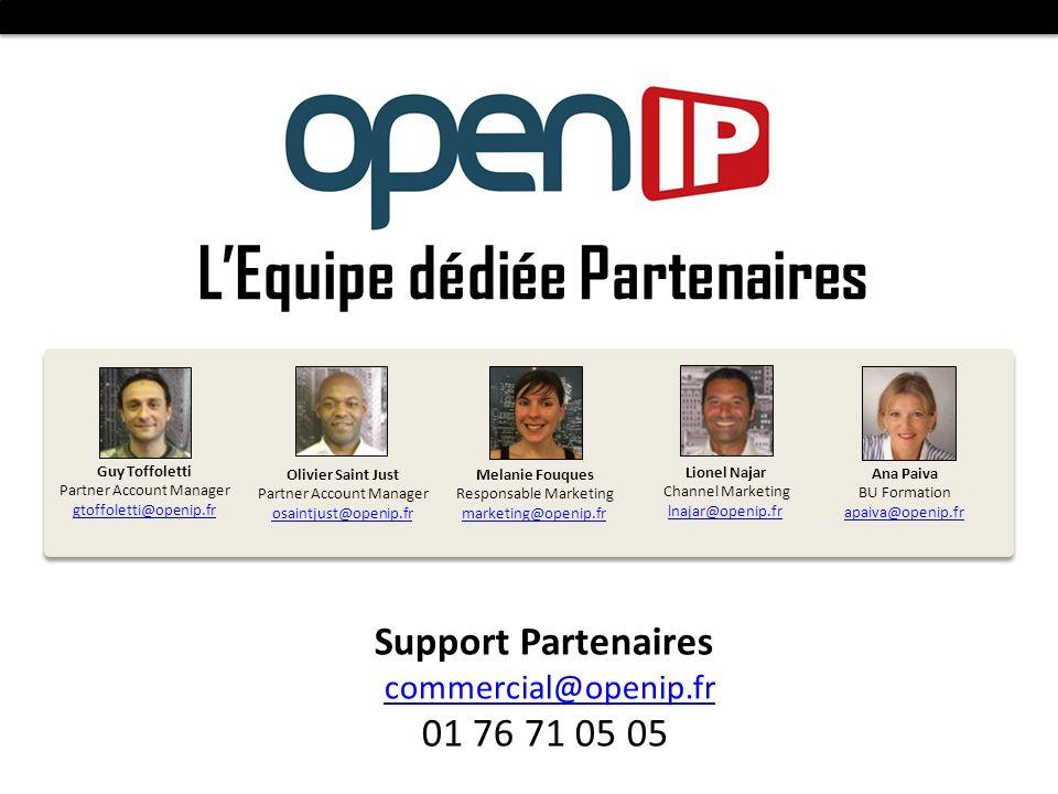 LEquipe dédiée Partenaires Olivier Saint Just Partner Account Manager osaintjust@openip.fr Support Partenaires commercial@openip.fr 01 76 71 05 05 Guy