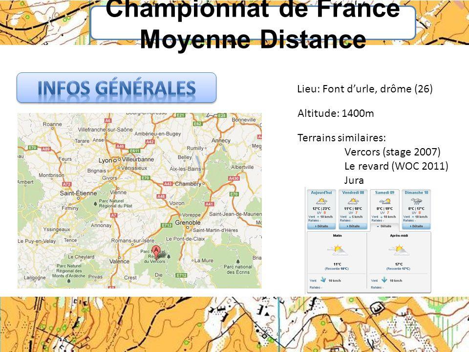 Championnat de France Moyenne Distance Lieu: Font durle, drôme (26) Altitude: 1400m Terrains similaires: Vercors (stage 2007) Le revard (WOC 2011) Jur