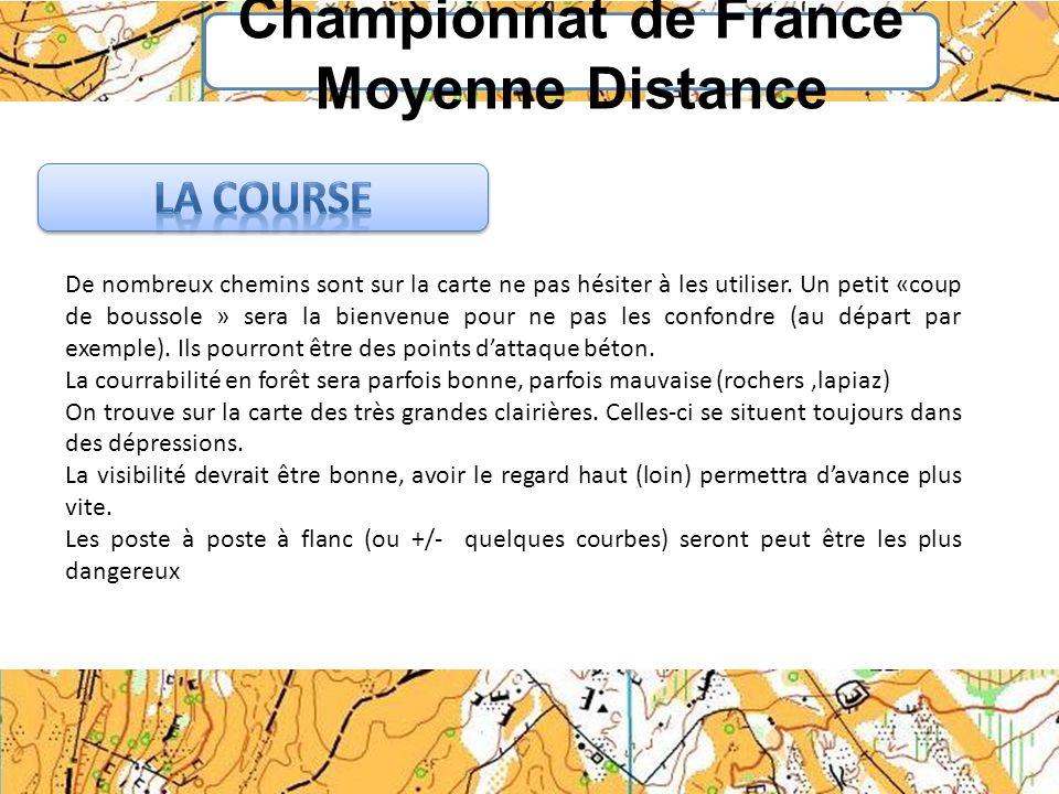 Championnat de France Moyenne Distance De nombreux chemins sont sur la carte ne pas hésiter à les utiliser. Un petit «coup de boussole » sera la bienv