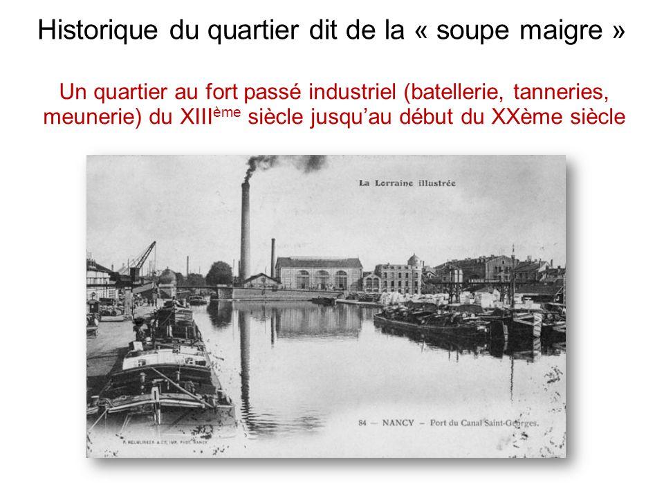Historique du quartier dit de la « soupe maigre » Un quartier au fort passé industriel (batellerie, tanneries, meunerie) du XIII ème siècle jusquau dé