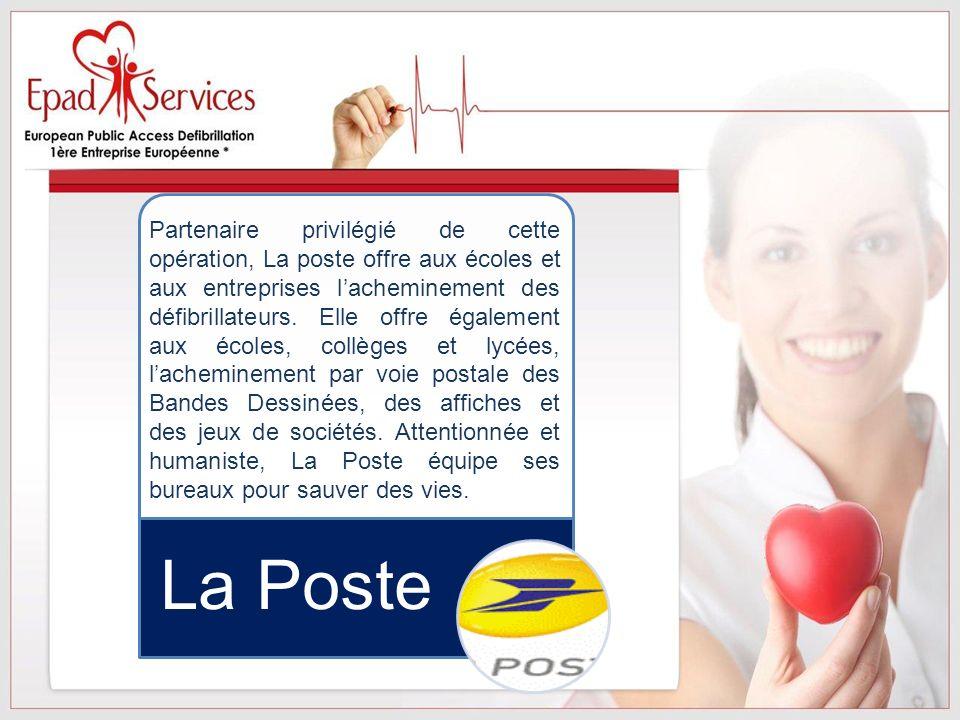 La Poste Partenaire privilégié de cette opération, La poste offre aux écoles et aux entreprises lacheminement des défibrillateurs. Elle offre égalemen