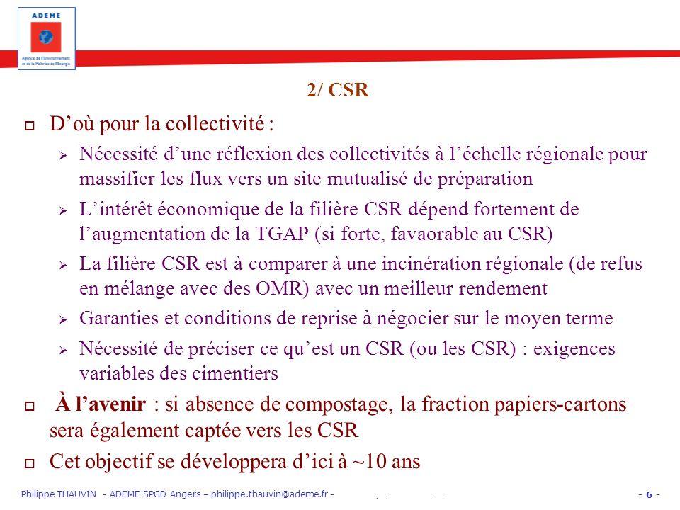 - 6 - Philippe THAUVIN - ADEME SPGD Angers – philippe.thauvin@ademe.fr – PARIS EquipHôtel 12/11/12 « Gros Producteurs » : trier les biodéchets Doù pou