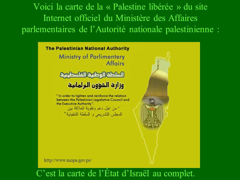 Voici la carte de la « Palestine libérée » du site Internet officiel du Ministère des Affaires parlementaires de lAutorité nationale palestinienne : C
