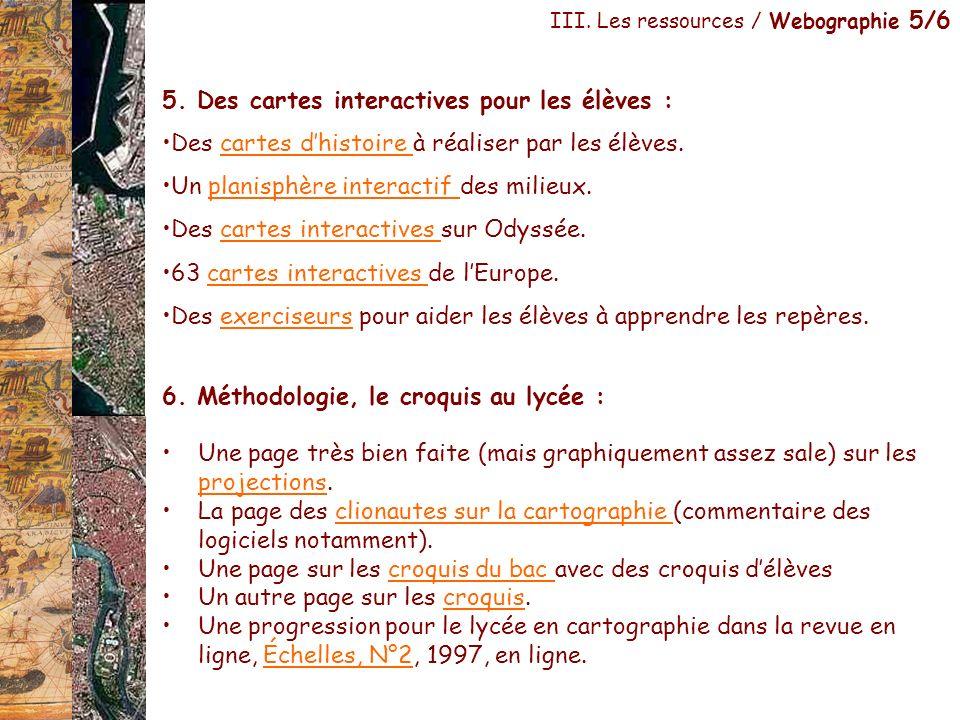 III. Les ressources / Webographie 5/6 6. Méthodologie, le croquis au lycée : Une page très bien faite (mais graphiquement assez sale) sur les projecti