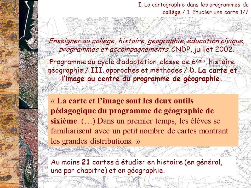 I. La cartographie dans les programmes du collège / 1. Étudier une carte 1/ 7 Enseigner au collège, histoire, géographie, éducation civique, programme