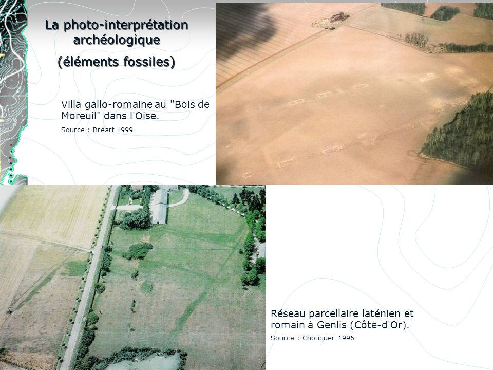 La photo-interprétation archéologique (éléments fossiles) Villa gallo-romaine au