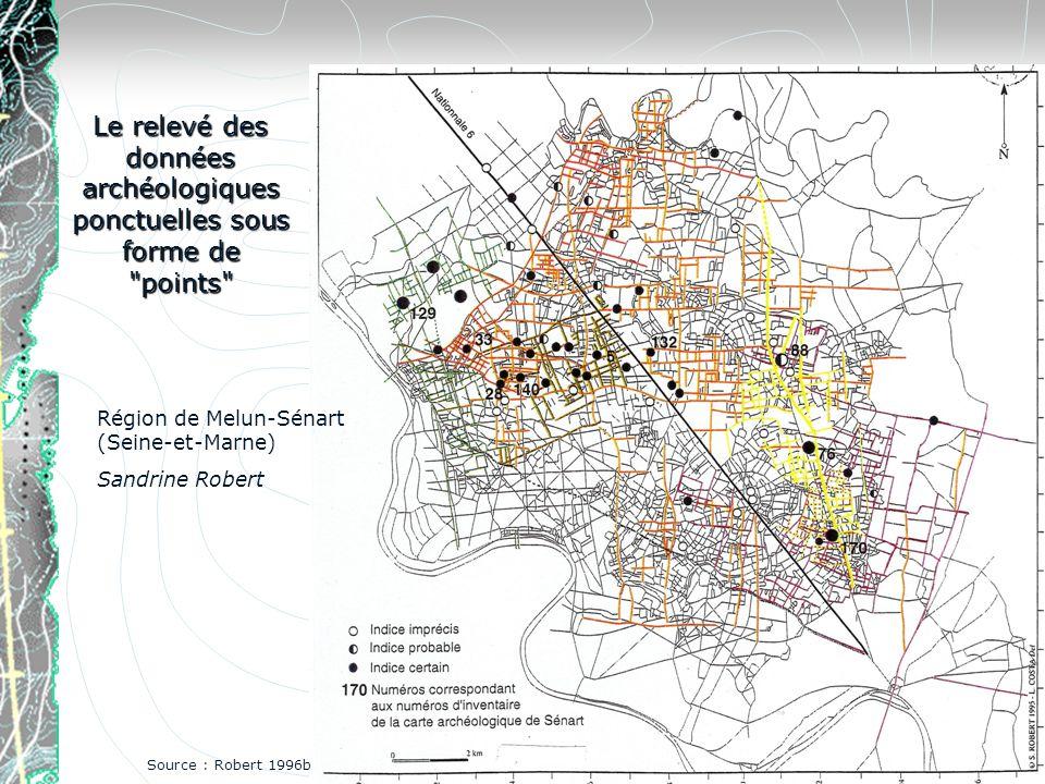 Région de Melun-Sénart (Seine-et-Marne) Sandrine Robert Le relevé des données archéologiques ponctuelles sous forme de